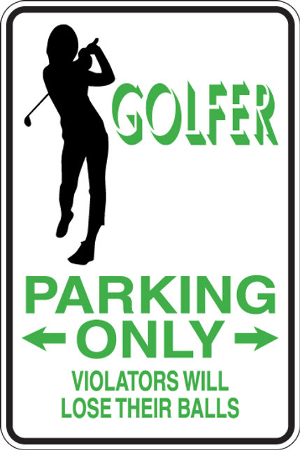 GOLFER PARKING ONLY 2 All Others Will LOSE THEIR BALLS Funny Sign