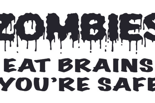 ZOMBIES EAT BRAINS (You're safe) Decal Sticker