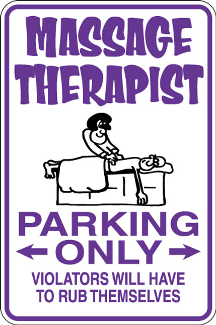 MASSAGE THERAPIST Parking Only Violators will HAVE TO RUB THEMSELVES Funny Sign