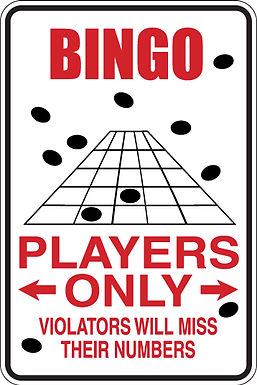 RESERVED for BINGO PLAYERS Only ALL OTHERS WILL Miss Their Numbers Funny Sign