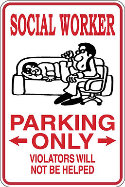 SOCIAL WORKER Parking Only, Violators will not be helped Funny Novelty Sign