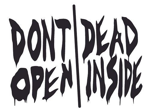 DON'T OPEN DEAD INSIDE Wording Walking Dead Decal Sticker