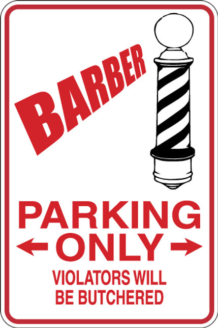 BARBER Parking Only All Others WILL BE BUTCHERED Funny Sign
