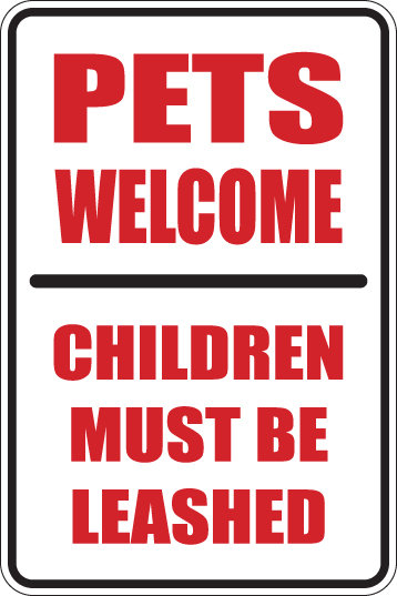 PETS WELCOME Children Must Be On LEASH Funny Sign