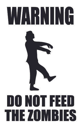 WARNING - Do not feed the zombies Decal Sticker