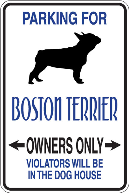PARKING for Boston Terrier OWNERS ONLY Violators Will Be in Dog House Sign