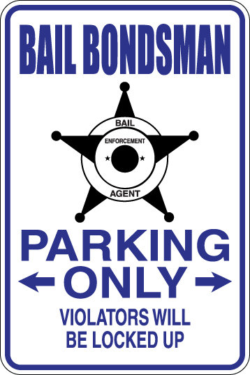 BAIL BONDSMAN Parking Only All Others WILL BE LOCKED UP Funny Sign