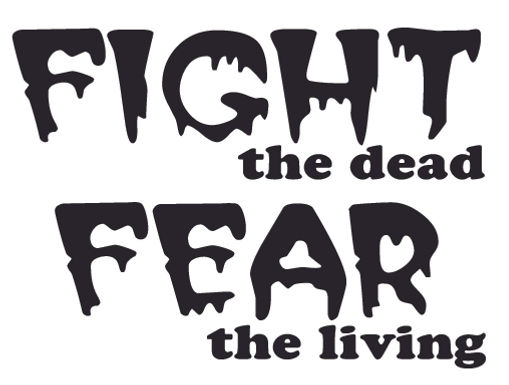FIGHT the Dead FEAR the Living Decal Sticker