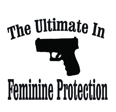 The Ultimate in Feminine Protection Sticker