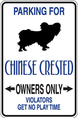 PARKING for Chinese Crested OWNERS ONLY Violators will get no Play Time Sign