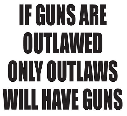 IF GUNS ARE OUTLAWED Only Outlaws Will Have Guns Gun Decal Sticker