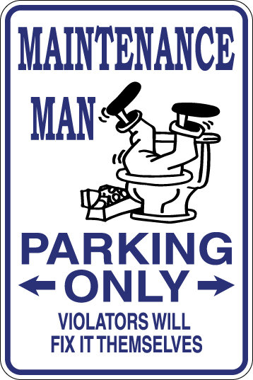 MAINTENANCE MAN Parking Only Violators will FIX IT THEMSELVES Funny Sign