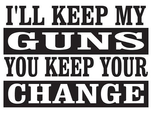 I'll Keep My GUNS, You Keep Your CHANGE Gun Decal Sticker