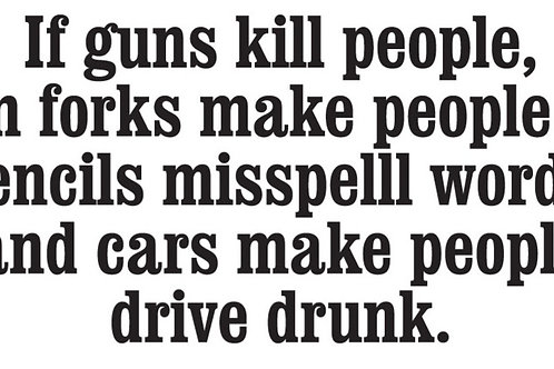 IF GUNS KILL PEOPLE, THEY FORKS MAKE PEOPLE FAT Gun Decal Sticker