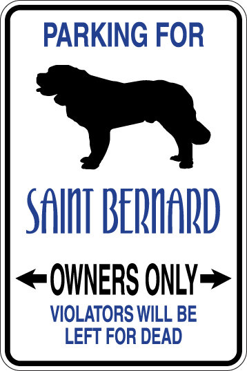 PARKING For Saint Bernard OWNERS ONLY Violators will be LEFT FOR DEAD Sign