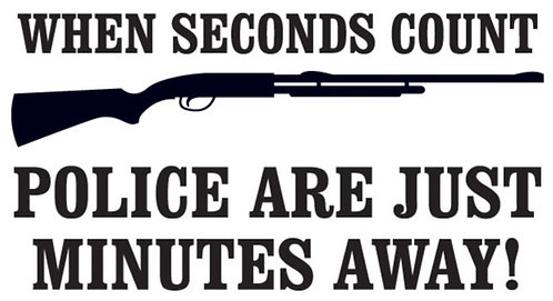 When seconds count, POLICE ARE JUST MINUTES AWAY Gun Decal Sticker