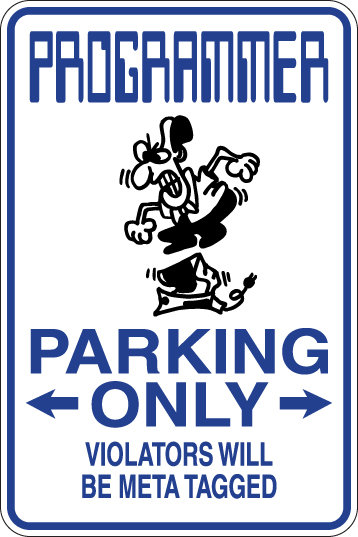 PROGRAMMER Parking Only, Violators will BE META TAGGED Funny Sign