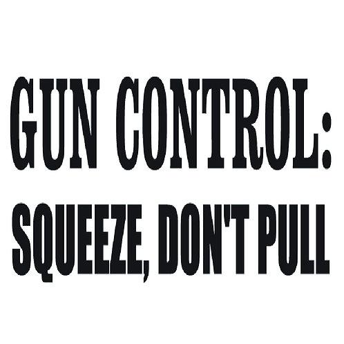 2nd Amendment - Gun control: Squeeze, Don't Pull