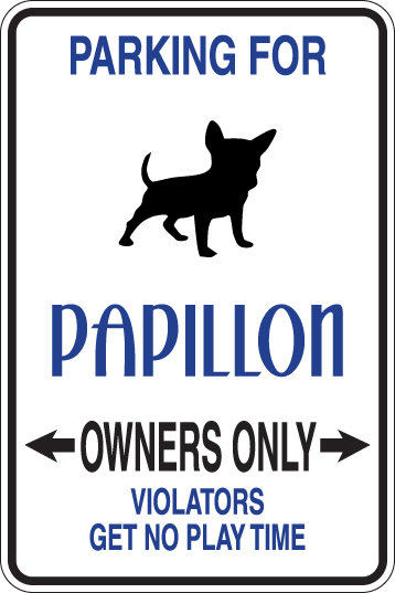 PARKING for Papillon OWNERS ONLY Violators Will Get No Play Time Sign
