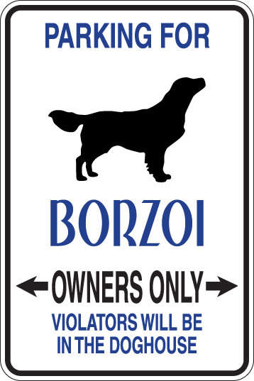 PARKING for Borzoi OWNERS ONLY Violators Will be in Dog House Sign