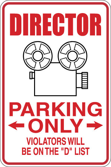 "DIRECTOR Parking Only All Others WILL BE ON THE ""D"" LIST Funny Sign"