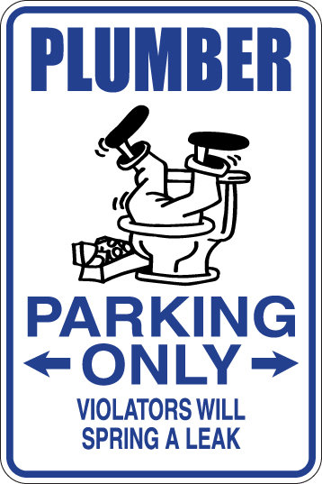 PLUMBER Parking Only Violators will SPRING A LEAK Funny Sign