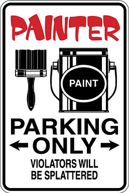 PAINTER Parking Only Violators will BE SPLATTERED Funny Sign