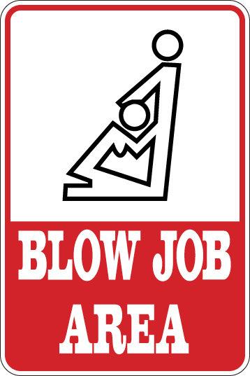 BLOW JOB AREA Funny Sign