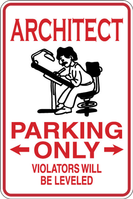 ARCHITECT Parking Only All Others WILL BE LEVELED Funny Sign