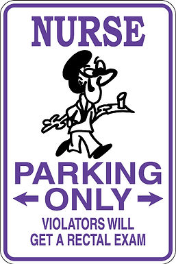 NURSE Parking Only Violators will GET A RECTAL EXAM Funny Sign