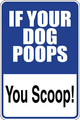 If Your Dog Poops YOU SCOOP! Sign