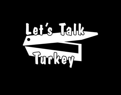 Let's Talk TURKEY Hunting Window Decal Stick