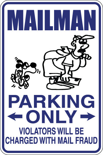 MAILMAN Parking Only Violators will BE CHARGED WITH MAIL FRAUD Funny Sign
