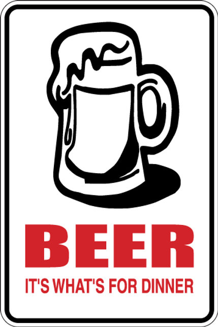 BEER it's What's for DINNER Funny Sign