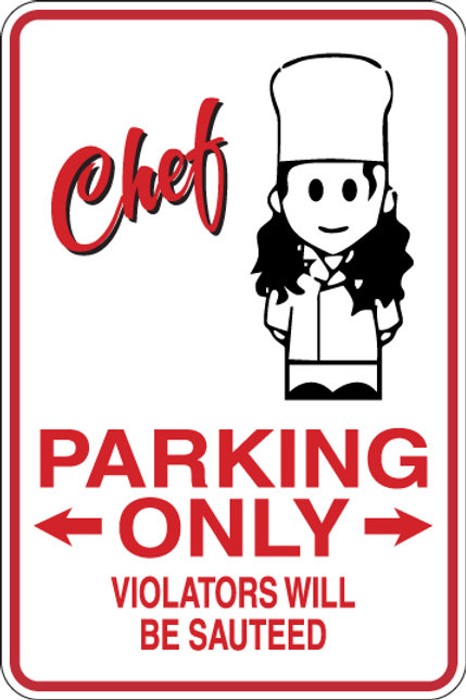 CHEF Parking Only All Others WILL BE SAUTEED Funny Sign