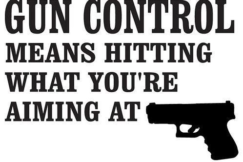 GUN CONTROL means hitting what you're aiming at Gun Decal Sticker