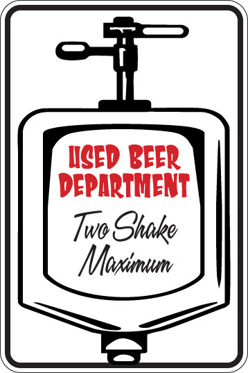 USED BEER DEPARTMENT two Shake Maximum Funny Sign