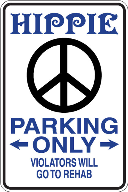 HIPPIE Parking Only Violators Will GO TO REHAB Funny Sign