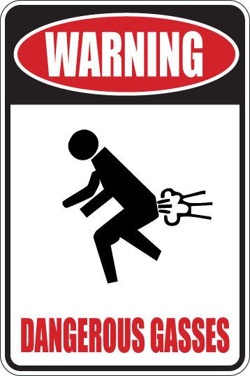 WARNING dangerous Gasses Funny Sign