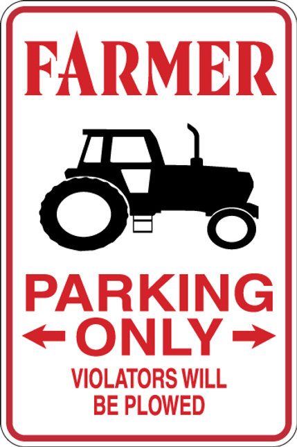 FARMER Parking Only All Others WILL BE PLOWED Funny Sign