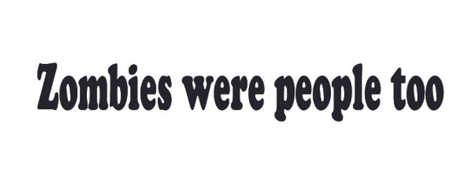 Zombies were people too! Decal Sticker