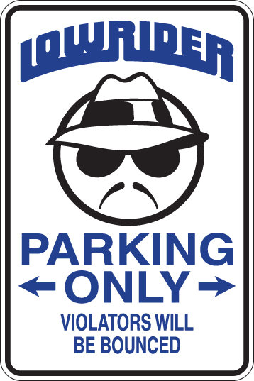 LOWRIDER Parking Only Violators Will BE BOUNCED Funny Sign