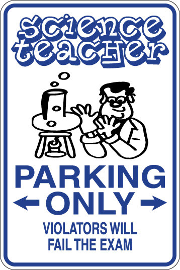 SCIENCE TEACHER Parking Only Violators will FAIL THE EXAM Funny Sign
