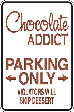 CHOCLATE ADDICT Violators Will Skip Dessert Funny Sign