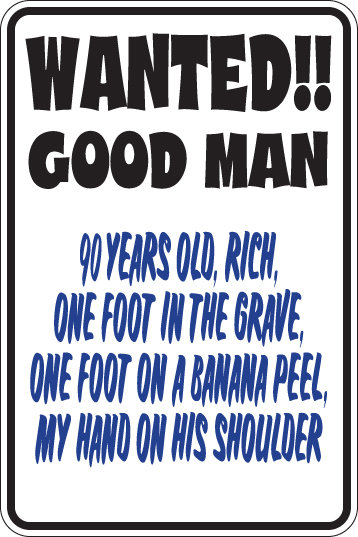 WANTED Good MAN Funny Sign