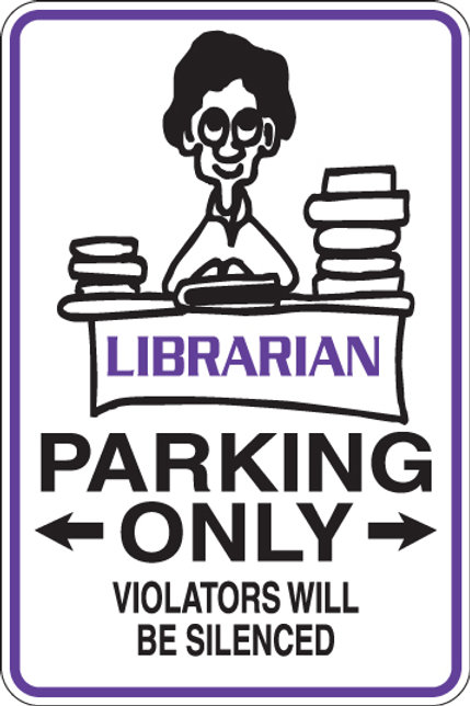 LIBRARIAN Parking Only Violators will BE SILENCED Funny Sign