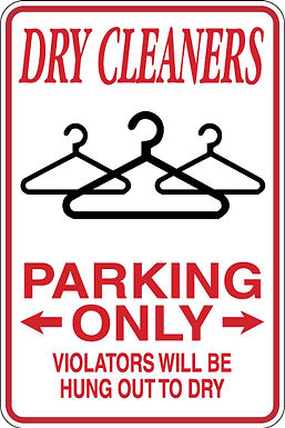DRYCLEANERS Parking Only All Others WILL BE HUNG OUT TO DRY Funny Sign