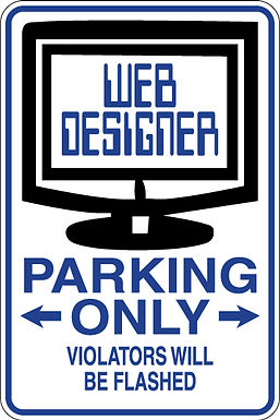 WEB DESIGNER Parking Only Violators will be FLASHED Funny Sign