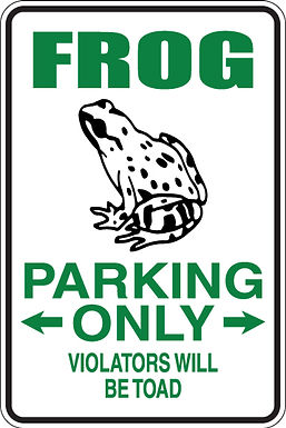 FROG PARKING ONLY All Others Will Be Toad Funny Sig