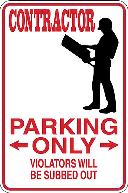 CONTRACTOR Parking Only All Others WILL BE SUBBED OUT Funny Sign
